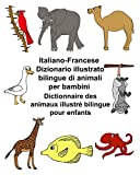 Italiano-Francese Dizionario illustrato bilingue di animali per bambini Dictionnaire des animaux illustré bilingue pour enfants