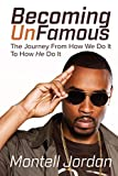 Becoming Unfamous: The Journey From How We Do It To How He Do It
