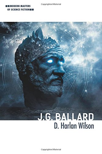 J. G. Ballard (Modern Masters of Science Fiction) por D. Harlan Wilson