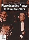 Pierre Mendès France et les outre-mers