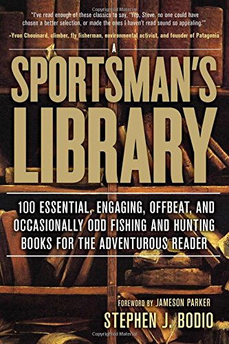 sportsmans-library-100-essential-engaging-offbeat-and-occasionally-odd-fishing-and-hunting-books-for