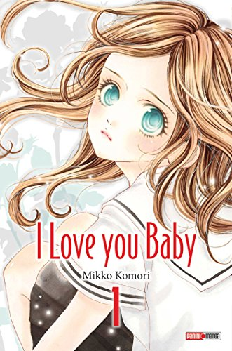 I Love You Baby, Tome 1 : par Mikko Komori