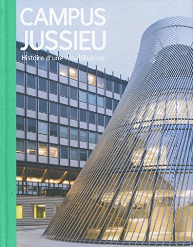 Campus Jussieu: Histoire d'une rhabilitation