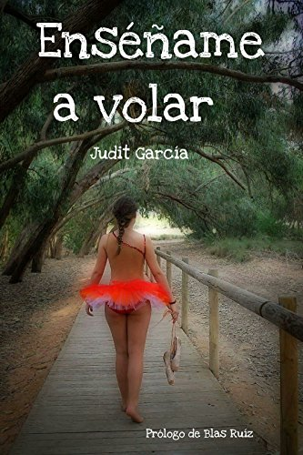 Enséñame a volar por Judit García