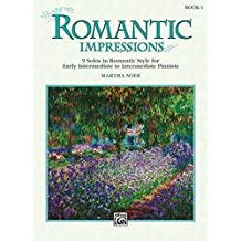 Romantic Impressions, Book 1: 9 solos in romantic style for early intermediate to intermediate pianists