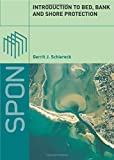 Introduction to Bed, Bank and Shore Protection - Gerrit J. Schiereck