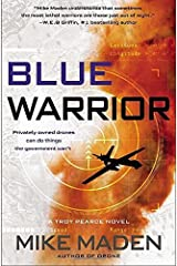 Blue Warrior (A Troy Pearce Novel) by Mike Maden (2014-10-16) Hardcover