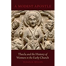 A Modest Apostle: Thecla and the History of Women in the Early Church