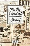 My Big Bucket List Journal: Vintage news Cover | Record Your 100 Bucket List Ideas, Goals, Dreams & Deadlines in One Handy Journal Notebook (bucket list goals organier)