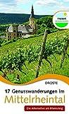 17 Genusswanderungen im Mittelrheintal: Die Alternative am Rheinsteig