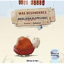Was Besonderes: Kinderbuch Deutsch-Italienisch mit Audio-CD in acht Sprachen
