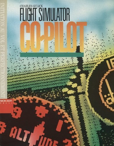 [EPUB] Flight simulator co-pilot by gulick, charles (1986) paperback