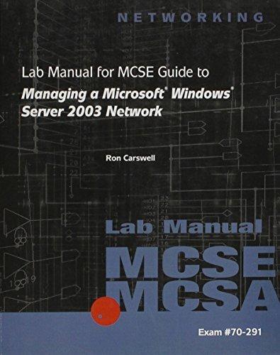 70-291: Lab Manual for MCSE / MCSA Guide to Managing a Microsoft Windows Server 2003 Network by Eckert, Jason W., Schitka, M. John (2004) Paperback