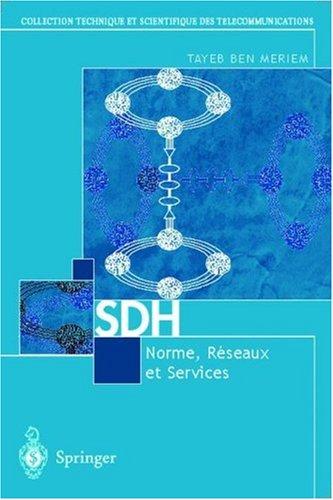 SDH Normes, Reseaux Et Services par Tayeb Ben Meriem