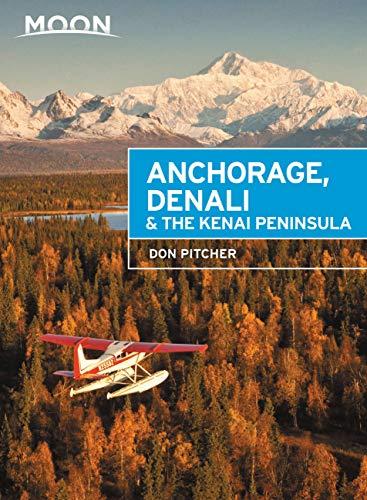 Moon Anchorage, Denali & the Kenai Peninsula (Travel Guide) (English Edition)