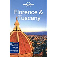 Florence and Tuscany: Florence pull-out-maps. New-look guide. Comprehensive listings (Lonely Planet Florence & Tuscany)