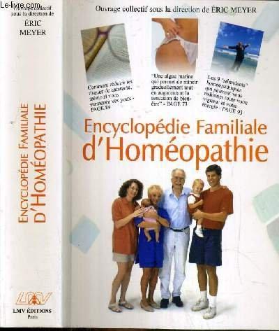 ENCYCLOPEDIE FAMILIALE D'HOMEOPATHIE - .DE QUOI SOUFFREZ-VOUS ET COMMENT VOUS GUERIR.2609 REMEDES DE MEDECINE NATURELLE.