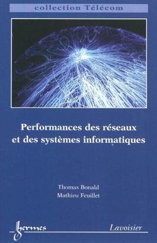 Performances des réseaux et des systémes informatiques par Thomas Bonald, Mathieu Feuillet