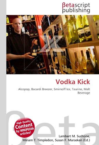 Vodka Kick: Alcopop, Bacardi Breezer, Smirnoff Ice, Taurine, Malt Beverage