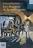Les disparus de la malle-poste | Brisou-Pellen, Evelyne (1947-....). Auteur