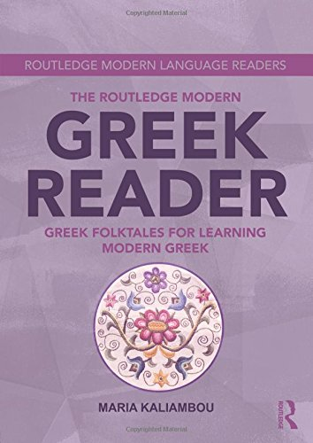 The Routledge Modern Greek Reader: Greek Folktales for Learning Modern Greek (Routledge Modern Language Read)