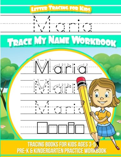 Maria Letter Tracing for Kids Trace my Name Workbook: Tracing Books for Kids ages 3 - 5 Pre-K & Kindergarten Practice Workbook por Maria Books