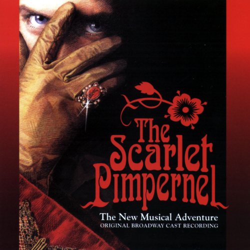 The Scarlet Pimpernel: The New Musical Adventure (Original Broadway Cast Recordings)