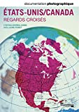 États-Unis - Canada : regards croisés  (Documentation photographique n° 8092)