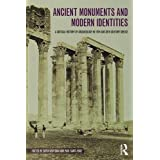 Ancient Monuments and Modern Identities: A Critical History of Archaeology in 19th and 20th Century Greece
