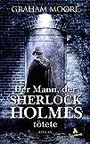 'Der Mann, der Sherlock Holmes tötete:...' von 'Graham Moore'
