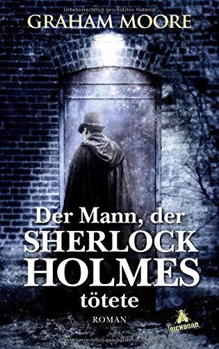 Buchseite und Rezensionen zu 'Der Mann, der Sherlock Holmes tötete: Roman' von Graham Moore