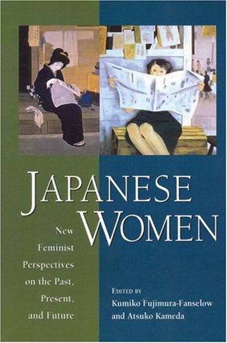 Japanese Women: New Feminist Perspectives on the Past, Present and Future
