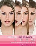 Makeup Makeovers in 5, 10, 15, and 20 Minutes - Robert Jones