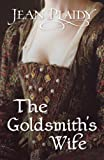 The Goldsmith's Wife: (Queen of England Series)