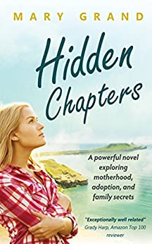 Hidden Chapters: A powerful novel exploring motherhood, adoption, and family secrets by [Grand, Mary]