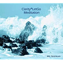 Clarity®LetGo Meditation (ClarityTools / Innerflights)