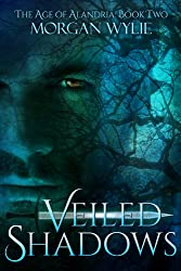 Veiled Shadows: A YA Fantasy Adventure (The Age of Alandria Book 2)