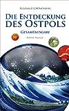 Die Entdeckung des Ostpols - Nippon-Trilogie - Gesamtausgabe