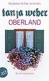 Oberland: Postbote Stifter ermittelt. Kriminalroman von Tanja Weber
