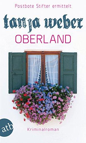 Oberland: Postbote Stifter ermittelt. Kriminalroman