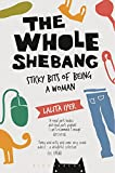 #9: The Whole Shebang: Sticky Bits of Being a Woman