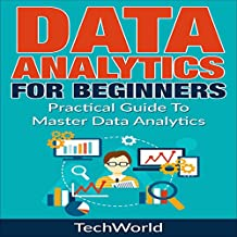 Data Analytics for Beginners: A Practical Guide to Master Data Analytics