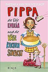 Pippa, die Elfe Emilia und die Käsekuchenschlacht