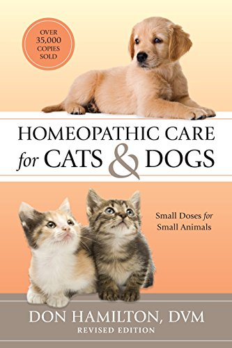 Homeopathic Care for Cats and Dogs, Revised Edition: Small Doses for Small Animals por Don Hamilton