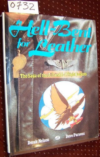 Hell-Bent for Leather: The Saga of the A-2 and G-1 Flight Jackets G1 Flight Jacket