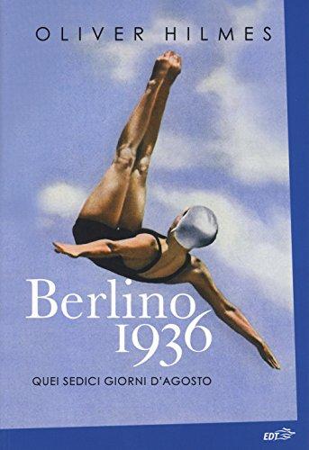 Berlino 1936. Quei sedici giorni d'agosto (La biblioteca di Ulisse) por Oliver Hilmes