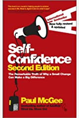 Self-Confidence: The Remarkable Truth of Why a Small Change Can Make a Big Difference Paperback