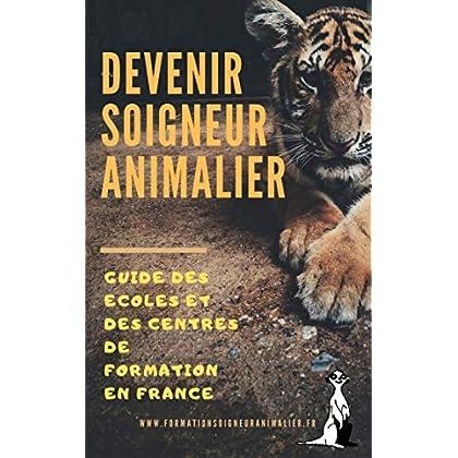 Devenir soigneur animalier: Guide des écoles et des centres de formation en France