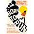 Born to Run: The hidden tribe, the ultra-runners, and the greatest race the world has never seen
