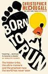 Born to Run: The hidden tribe, the ul...